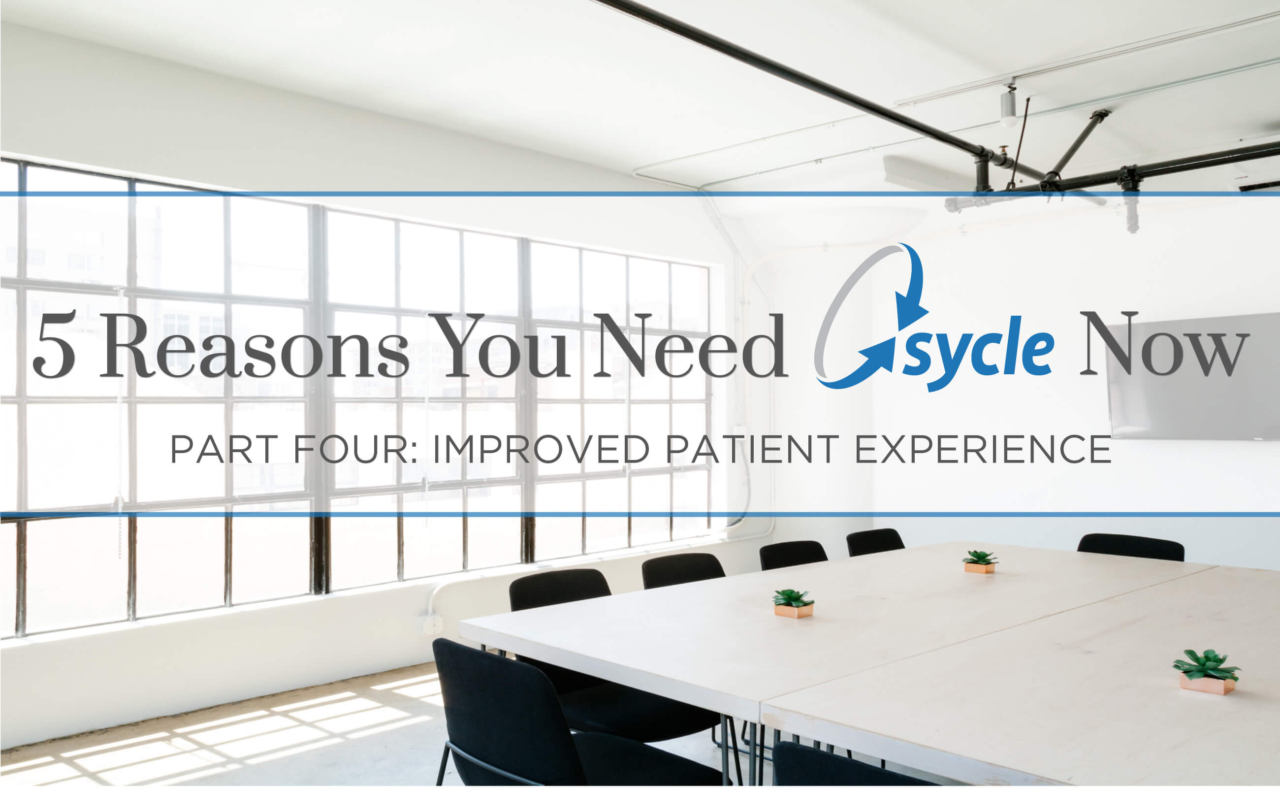 5 Reasons Your Practice Needs Sycle Now: Part 4 – Improved Patient Experience image