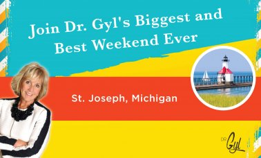 Join Dr. Gyl for her Biggest, Best Weekend Ever Oct 11-12th image
