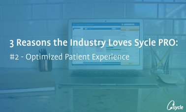 3 Reasons The Industry Loves Sycle PRO – Optimized Patient Experience image