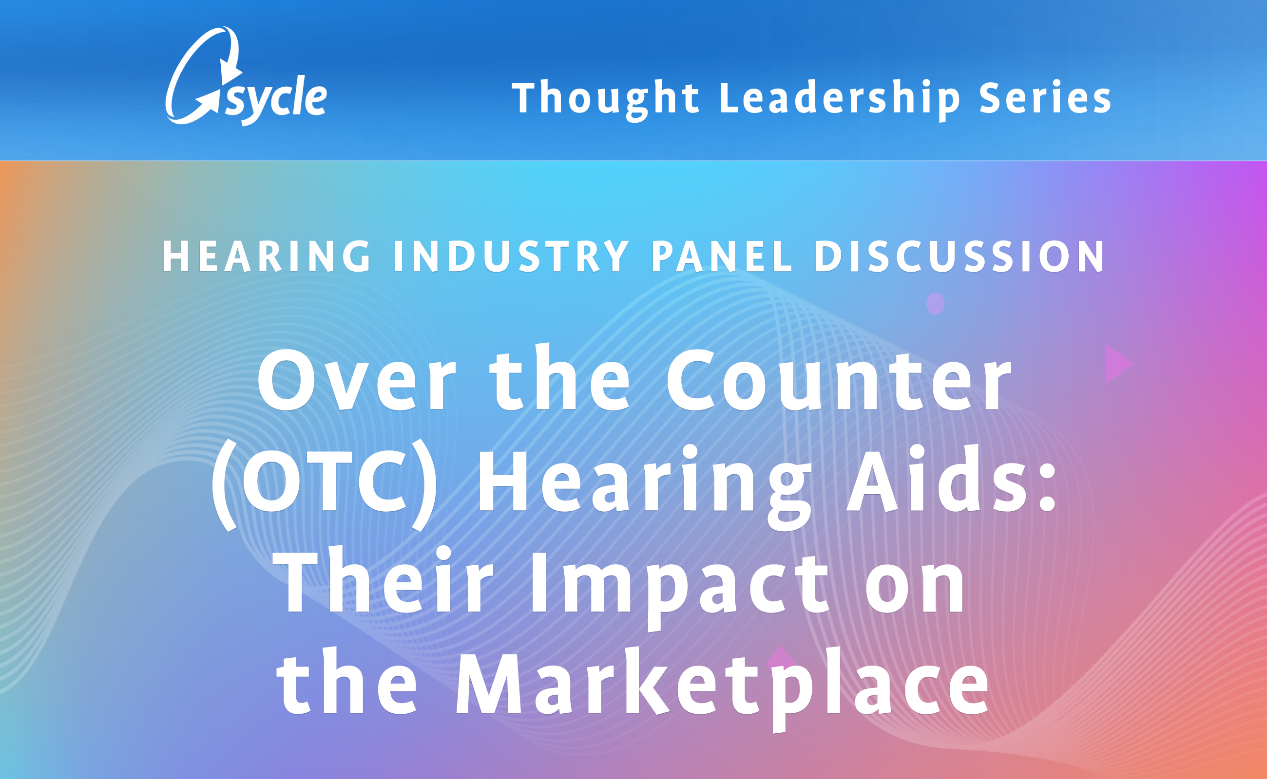 PANEL DISCUSSION: Over the Counter (OTC) Hearing Aids image